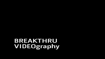 BREAKTHRU VIDEOgraphy